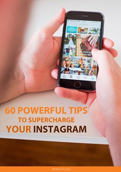 60 Powerful Tips to Supercharge Your Instagram